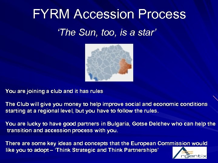 FYRM Accession Process 'The Sun, too, is a star' You are joining a club