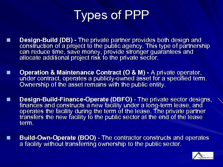 Types of PPP n Design-Build (DB) - The private partner provides both design and