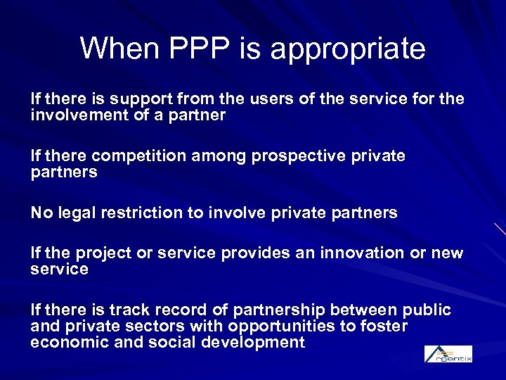 When PPP is appropriate If there is support from the users of the service
