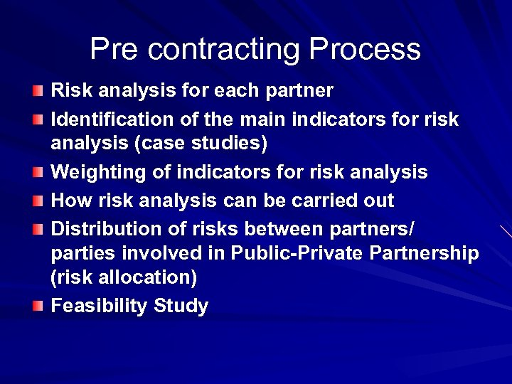 Pre contracting Process Risk analysis for each partner Identification of the main indicators for