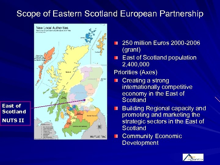 Scope of Eastern Scotland European Partnership East of Scotland NUTS II 250 million Euros