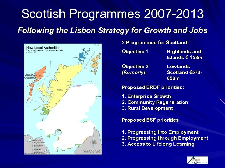 Scottish Programmes 2007 -2013 Following the Lisbon Strategy for Growth and Jobs 2 Programmes