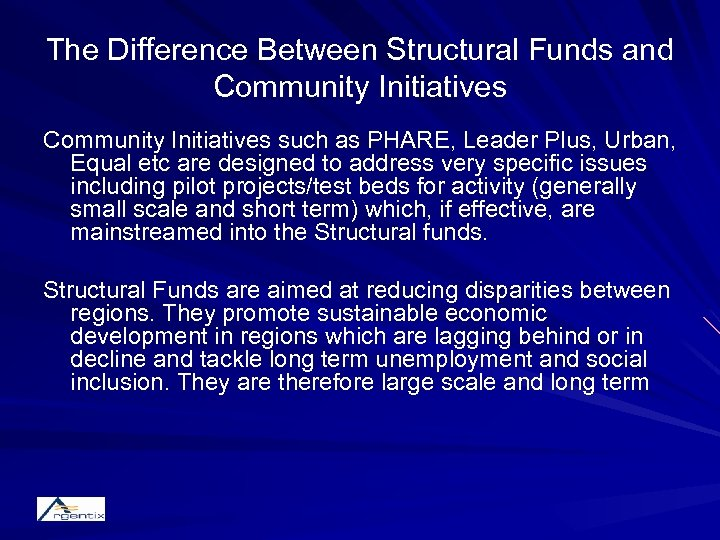 The Difference Between Structural Funds and Community Initiatives such as PHARE, Leader Plus, Urban,