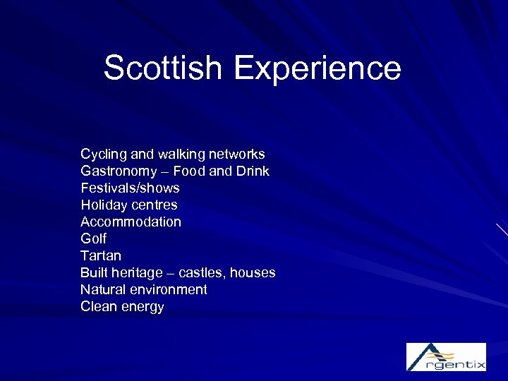 Scottish Experience Cycling and walking networks Gastronomy – Food and Drink Festivals/shows Holiday centres