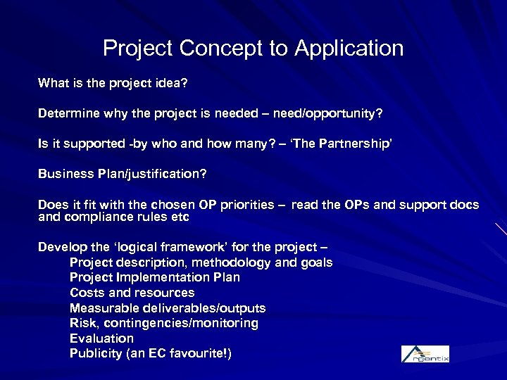 Project Concept to Application What is the project idea? Determine why the project is