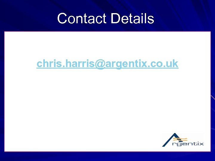 Contact Details chris. harris@argentix. co. uk