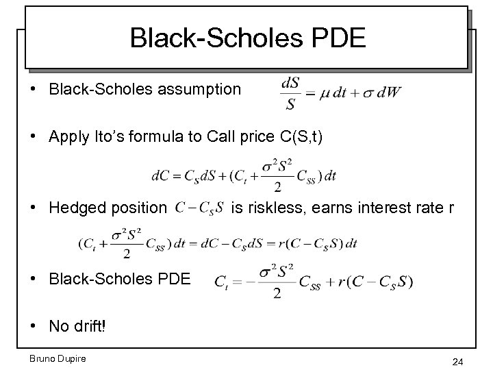 Black-Scholes PDE • Black-Scholes assumption • Apply Ito's formula to Call price C(S, t)