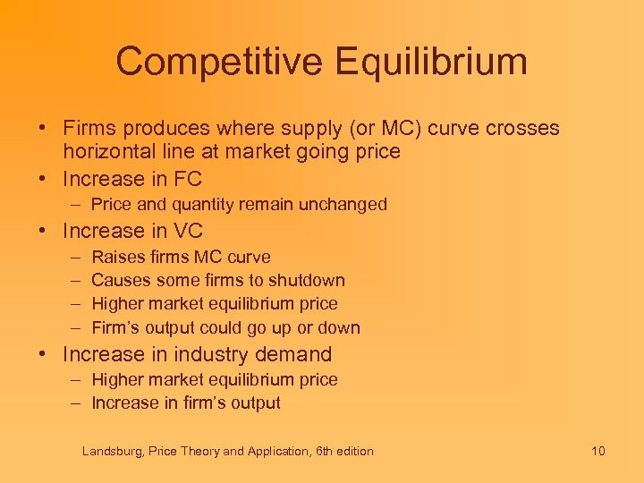 Competitive Equilibrium • Firms produces where supply (or MC) curve crosses horizontal line at