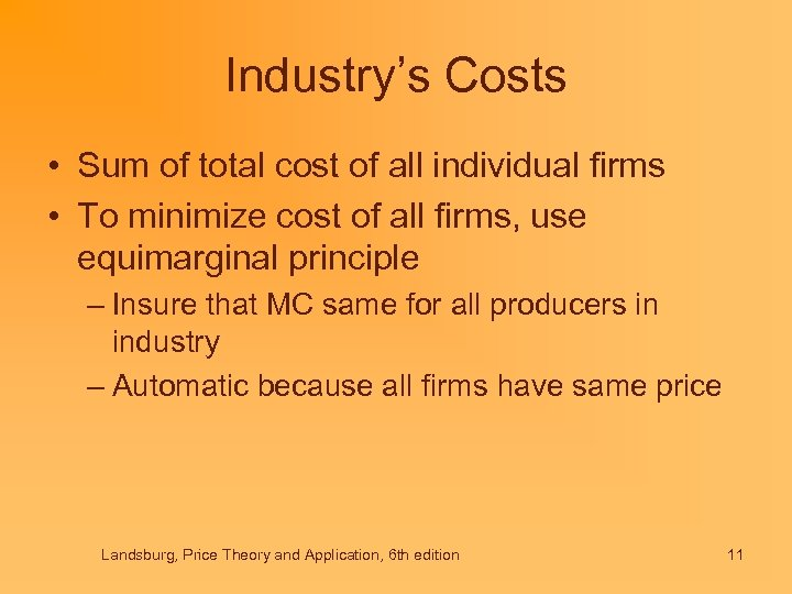 Industry's Costs • Sum of total cost of all individual firms • To minimize