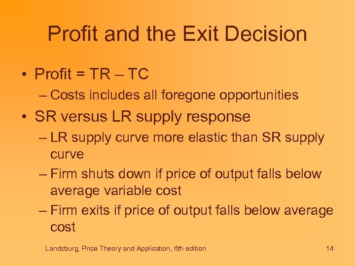 Profit and the Exit Decision • Profit = TR – TC – Costs includes