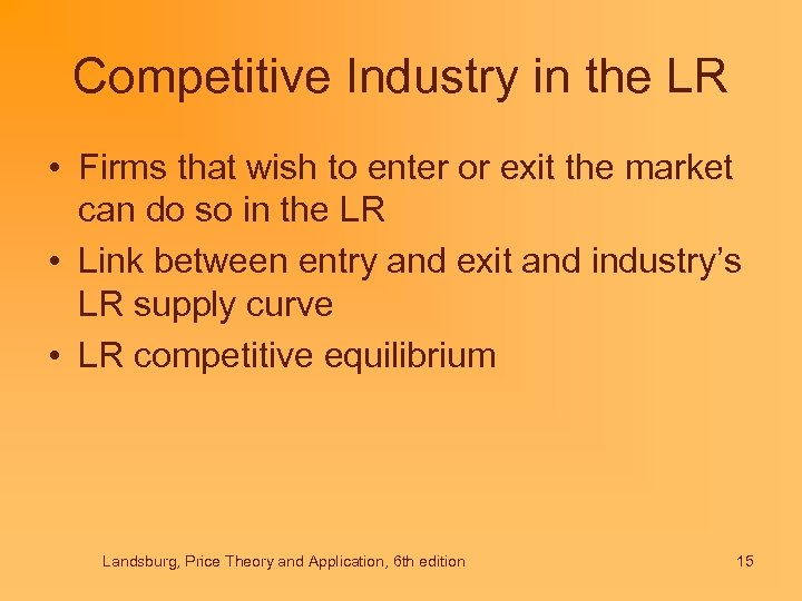 Competitive Industry in the LR • Firms that wish to enter or exit the