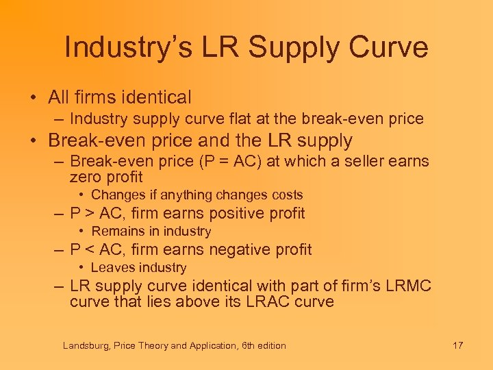 Industry's LR Supply Curve • All firms identical – Industry supply curve flat at