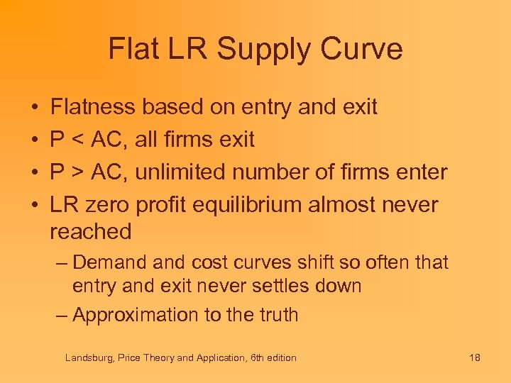 Flat LR Supply Curve • • Flatness based on entry and exit P <