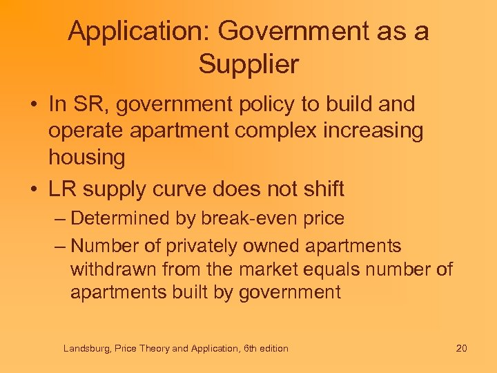 Application: Government as a Supplier • In SR, government policy to build and operate
