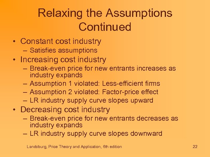 Relaxing the Assumptions Continued • Constant cost industry – Satisfies assumptions • Increasing cost