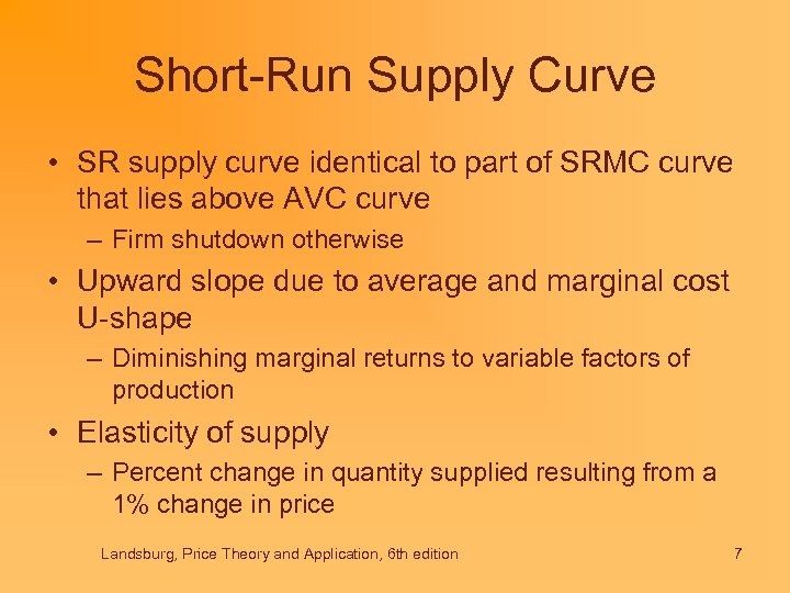 Short-Run Supply Curve • SR supply curve identical to part of SRMC curve that