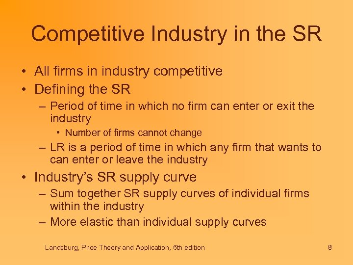 Competitive Industry in the SR • All firms in industry competitive • Defining the