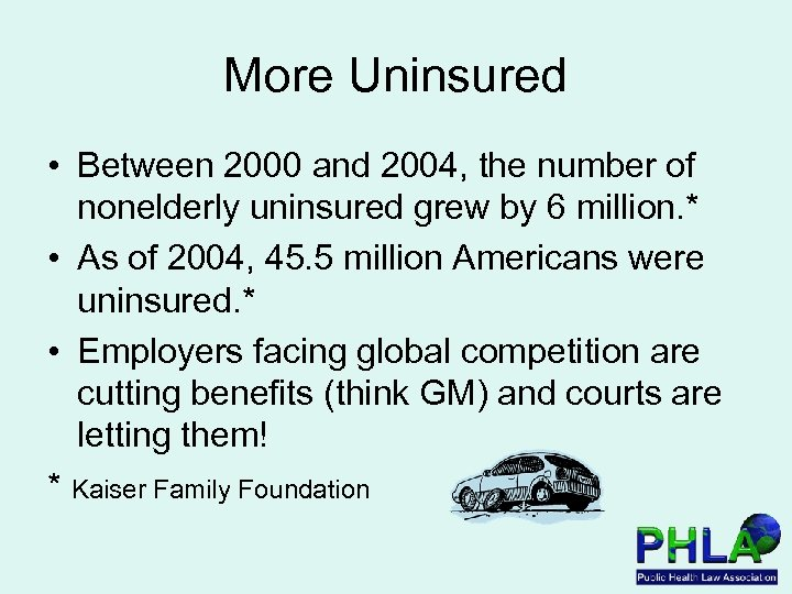 More Uninsured • Between 2000 and 2004, the number of nonelderly uninsured grew by