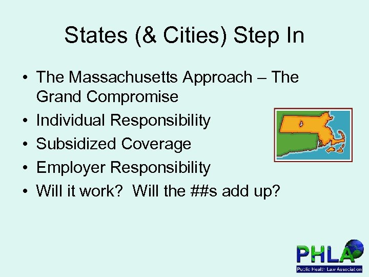 States (& Cities) Step In • The Massachusetts Approach – The Grand Compromise •