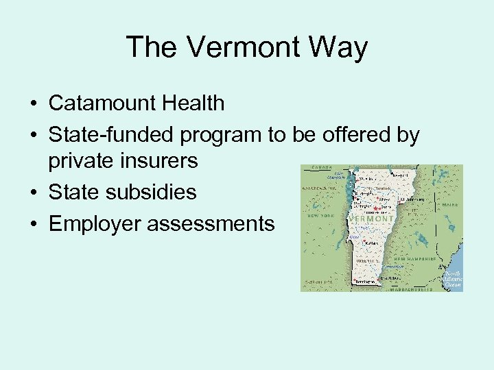 The Vermont Way • Catamount Health • State-funded program to be offered by private
