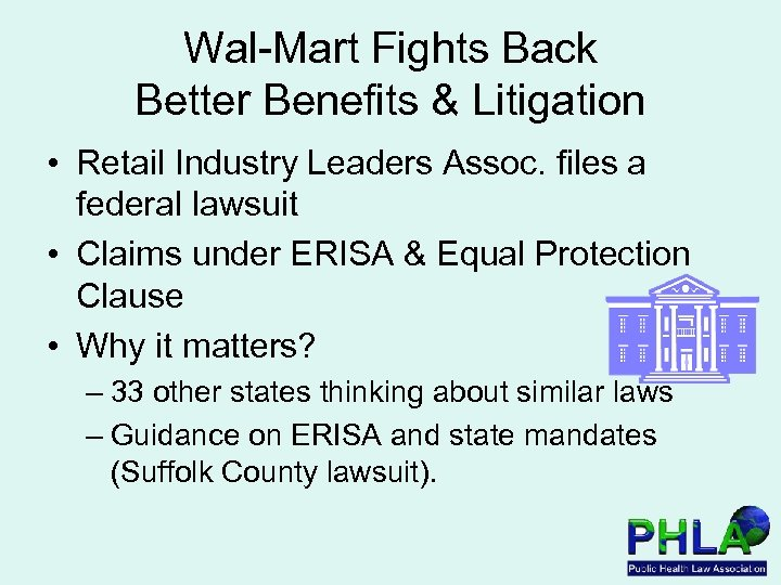 Wal-Mart Fights Back Better Benefits & Litigation • Retail Industry Leaders Assoc. files a