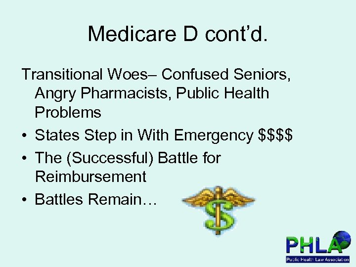 Medicare D cont'd. Transitional Woes– Confused Seniors, Angry Pharmacists, Public Health Problems • States