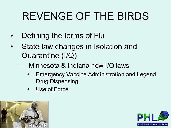 REVENGE OF THE BIRDS • • Defining the terms of Flu State law changes