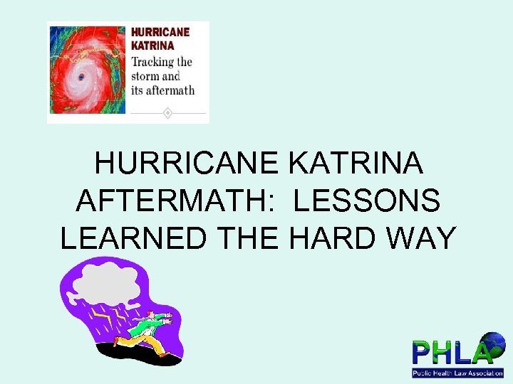 HURRICANE KATRINA AFTERMATH: LESSONS LEARNED THE HARD WAY
