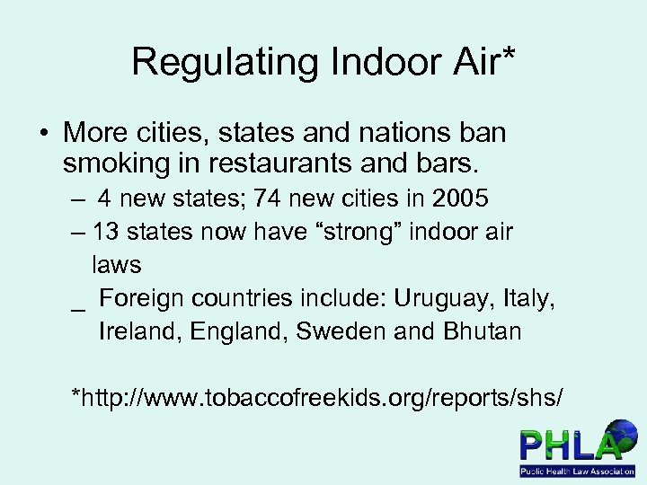 Regulating Indoor Air* • More cities, states and nations ban smoking in restaurants and