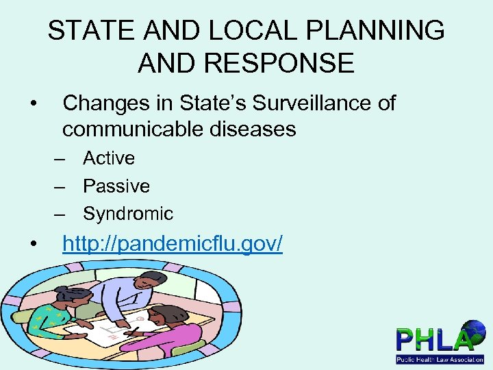 STATE AND LOCAL PLANNING AND RESPONSE • Changes in State's Surveillance of communicable diseases