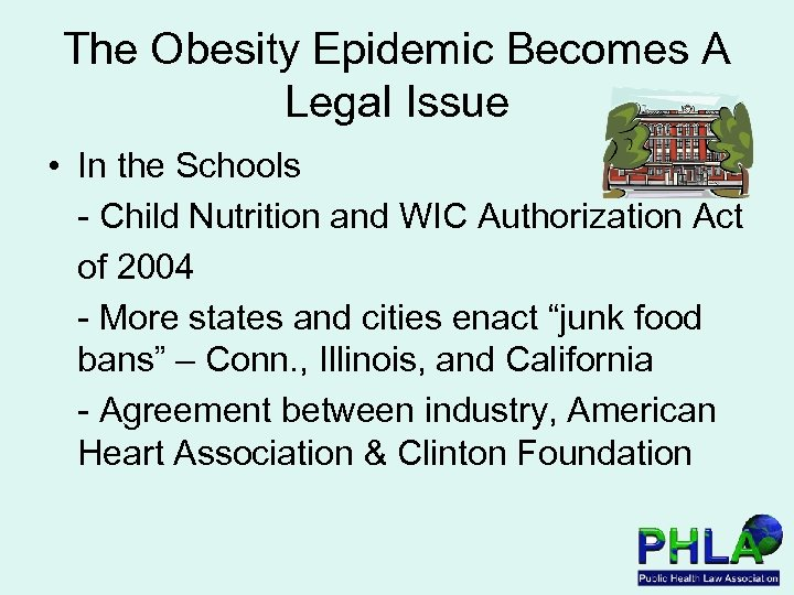 The Obesity Epidemic Becomes A Legal Issue • In the Schools - Child Nutrition