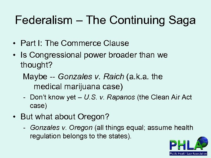 Federalism – The Continuing Saga • Part I: The Commerce Clause • Is Congressional