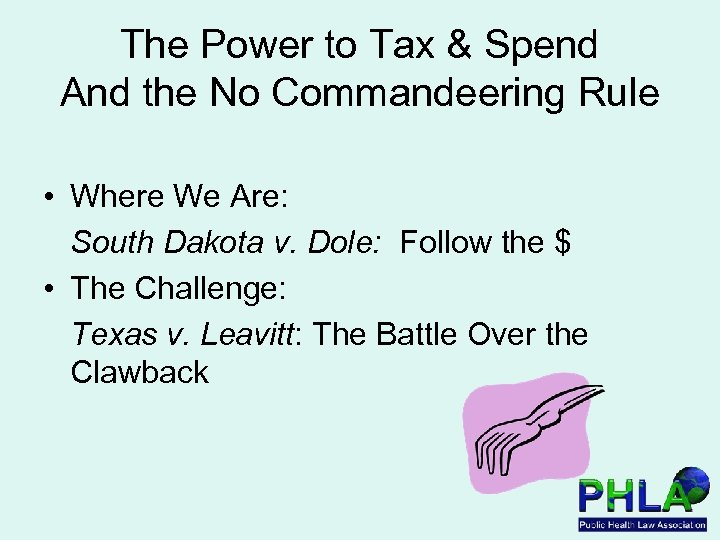 The Power to Tax & Spend And the No Commandeering Rule • Where We