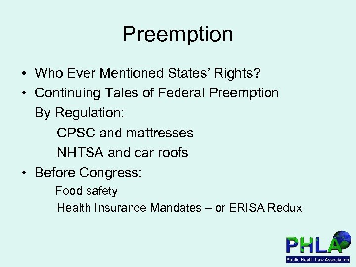Preemption • Who Ever Mentioned States' Rights? • Continuing Tales of Federal Preemption By