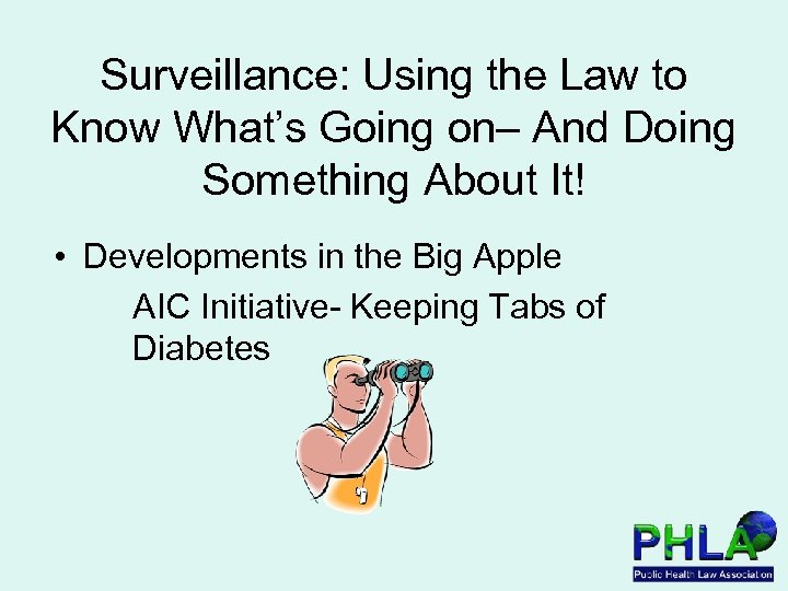 Surveillance: Using the Law to Know What's Going on– And Doing Something About It!