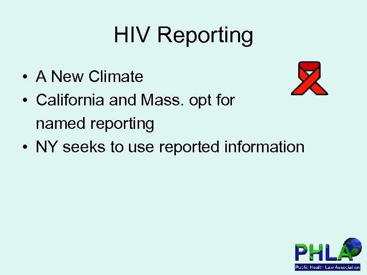HIV Reporting • A New Climate • California and Mass. opt for named reporting