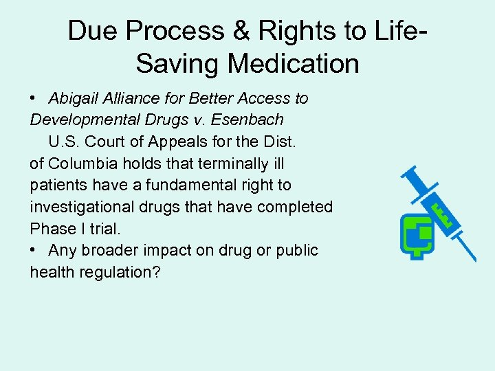 Due Process & Rights to Life. Saving Medication • Abigail Alliance for Better Access