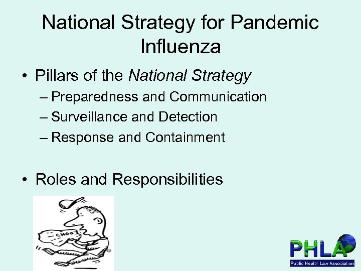 National Strategy for Pandemic Influenza • Pillars of the National Strategy – Preparedness and