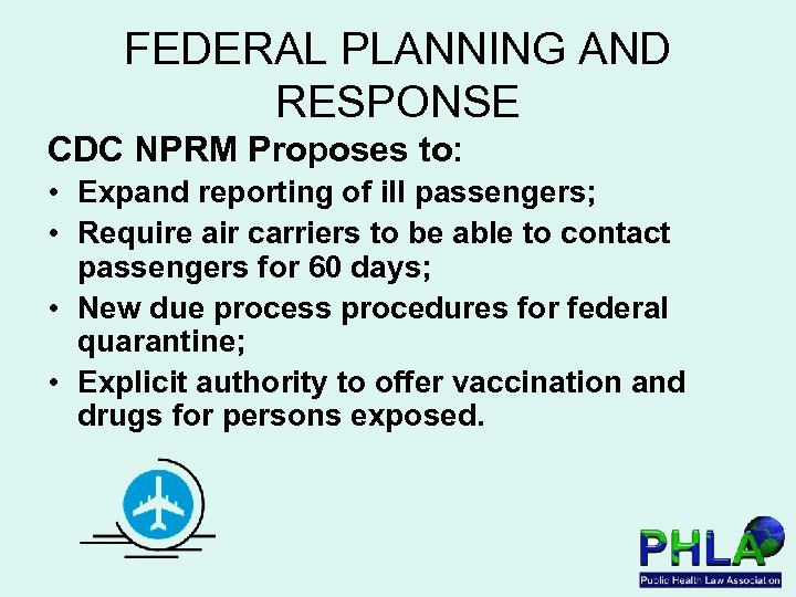 FEDERAL PLANNING AND RESPONSE CDC NPRM Proposes to: • Expand reporting of ill passengers;