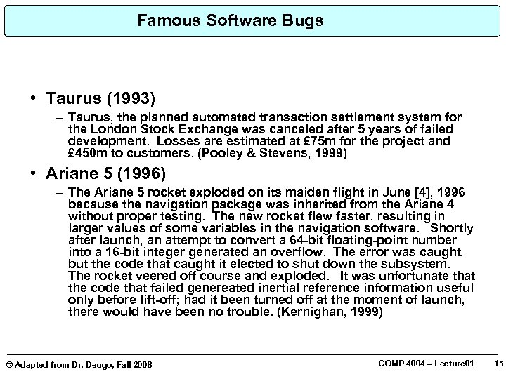 Famous Software Bugs • Taurus (1993) – Taurus, the planned automated transaction settlement system