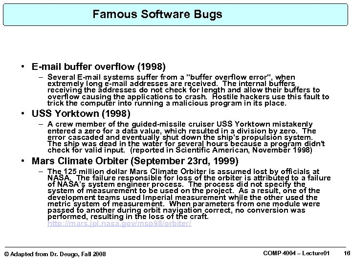 Famous Software Bugs • E-mail buffer overflow (1998) – Several E-mail systems suffer from