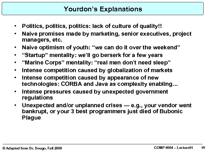 Yourdon's Explanations • • • Politics, politics: lack of culture of quality!! Naive promises