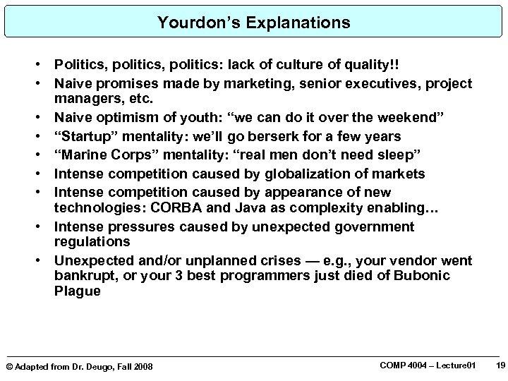 Yourdon's Explanations • • • Politics, politics: lack of culture of quality!! Naive promises