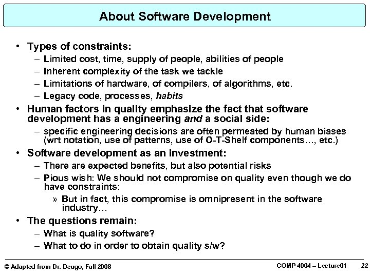 About Software Development • Types of constraints: – – Limited cost, time, supply of