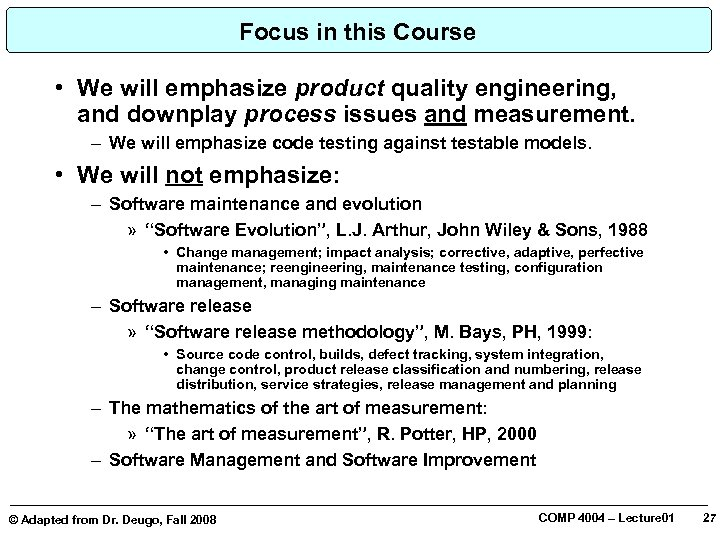 Focus in this Course • We will emphasize product quality engineering, and downplay process