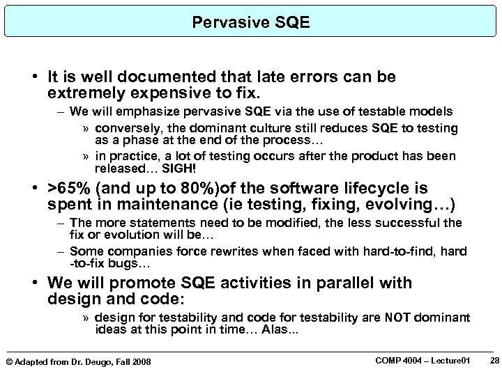 Pervasive SQE • It is well documented that late errors can be extremely expensive