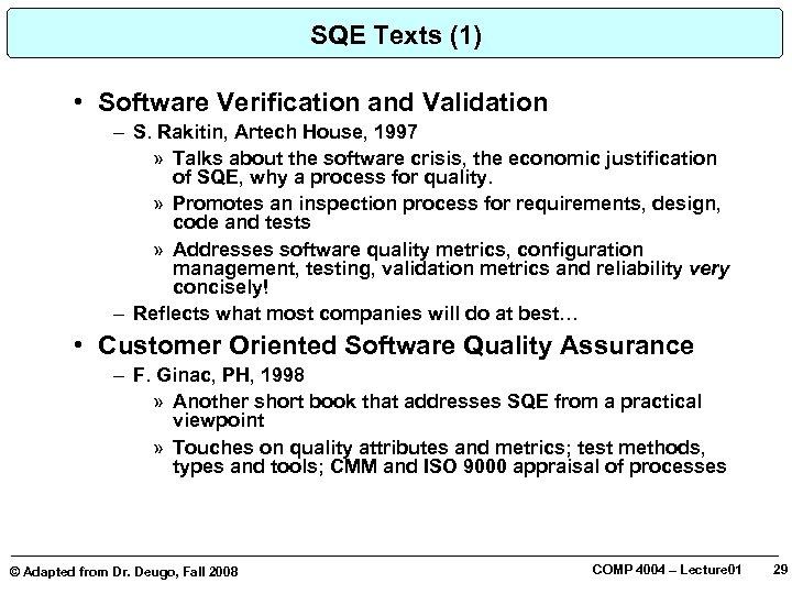 SQE Texts (1) • Software Verification and Validation – S. Rakitin, Artech House, 1997