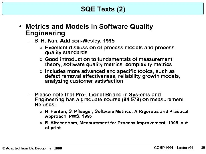 SQE Texts (2) • Metrics and Models in Software Quality Engineering – S. H.