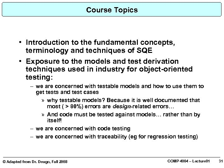 Course Topics • Introduction to the fundamental concepts, terminology and techniques of SQE •