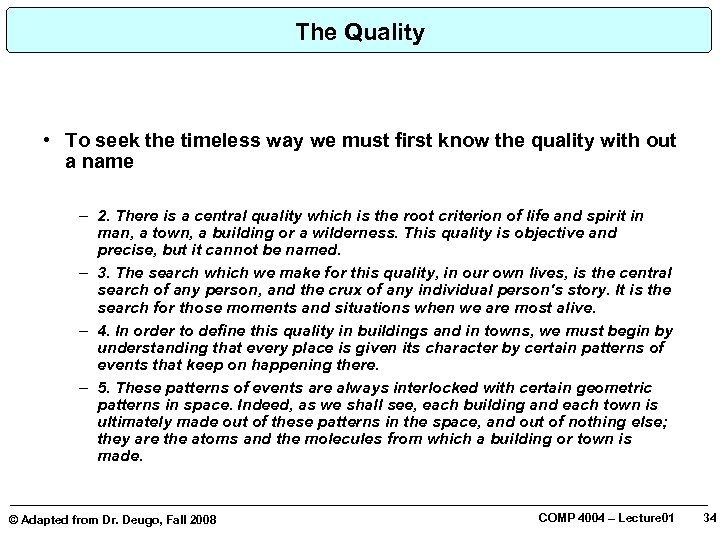 The Quality • To seek the timeless way we must first know the quality